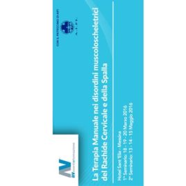 La Terapia Manuale nei Disordini Muscoloscheletrici del Rachide Cervicale e della Spalla – Dal 18 Marzo al 15 Maggio 2016