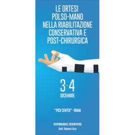 Le ortesi polso-mano nella riabilitazione conservativa e post-chirurgica <br>3/4 Dicembre 2016