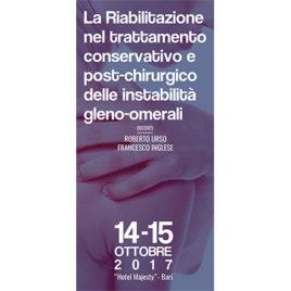 La Riabilitazione nel trattamento conservativo e post-chirurgico delle instabilità gleno-omerali <br>14-15 ottobre 2017