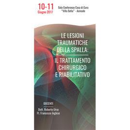 Le lesioni traumatiche della spalla – Il trattamento chirurgico e riabilitativo<br> 10-11 Giugno 2017