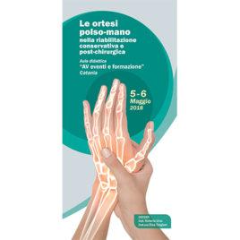 Le ortesi polso-mano nella riabilitazione conservativa e post-chirurgica <br>5/6 Maggio 2018